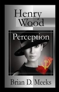 henry-wood-perception-by-brian-d-meeks